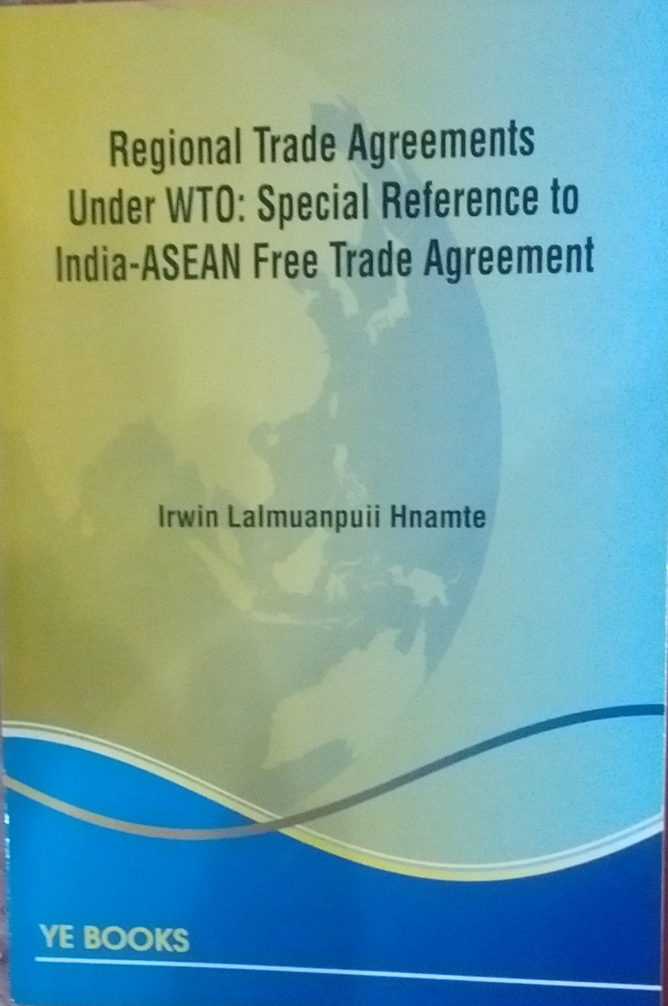 Regional Trade Agreements Under Wto Special Reference To India