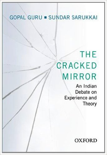 The Cracked Mirror. This volume explores the relationship between  experience and theory in Indian social sciences in the form