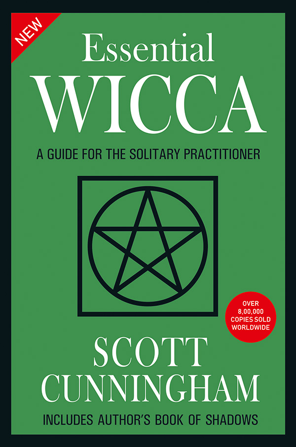 New Essential Wicca: A Guide for the Solitary Practitioner